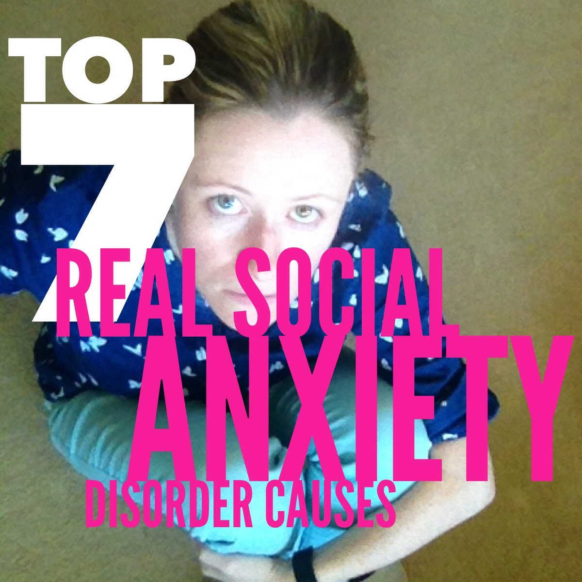 Top 7 REAL Social Anxiety Disorder Causes