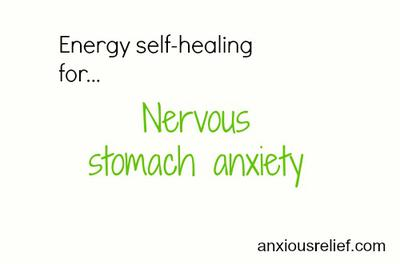 What can I do about nervous stomach anxiety?