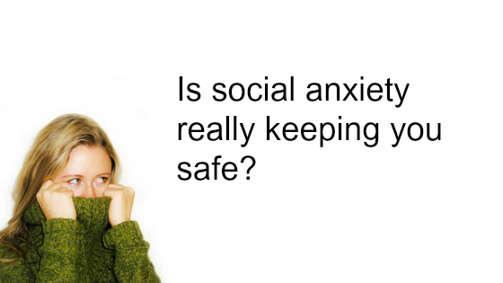 is social anxiety working for you