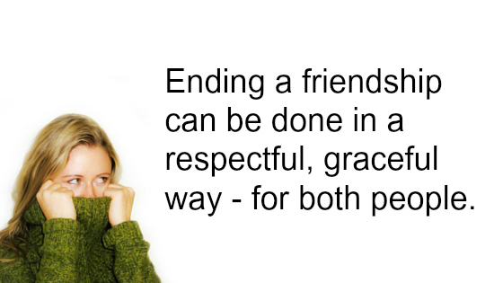 how to end a friendship