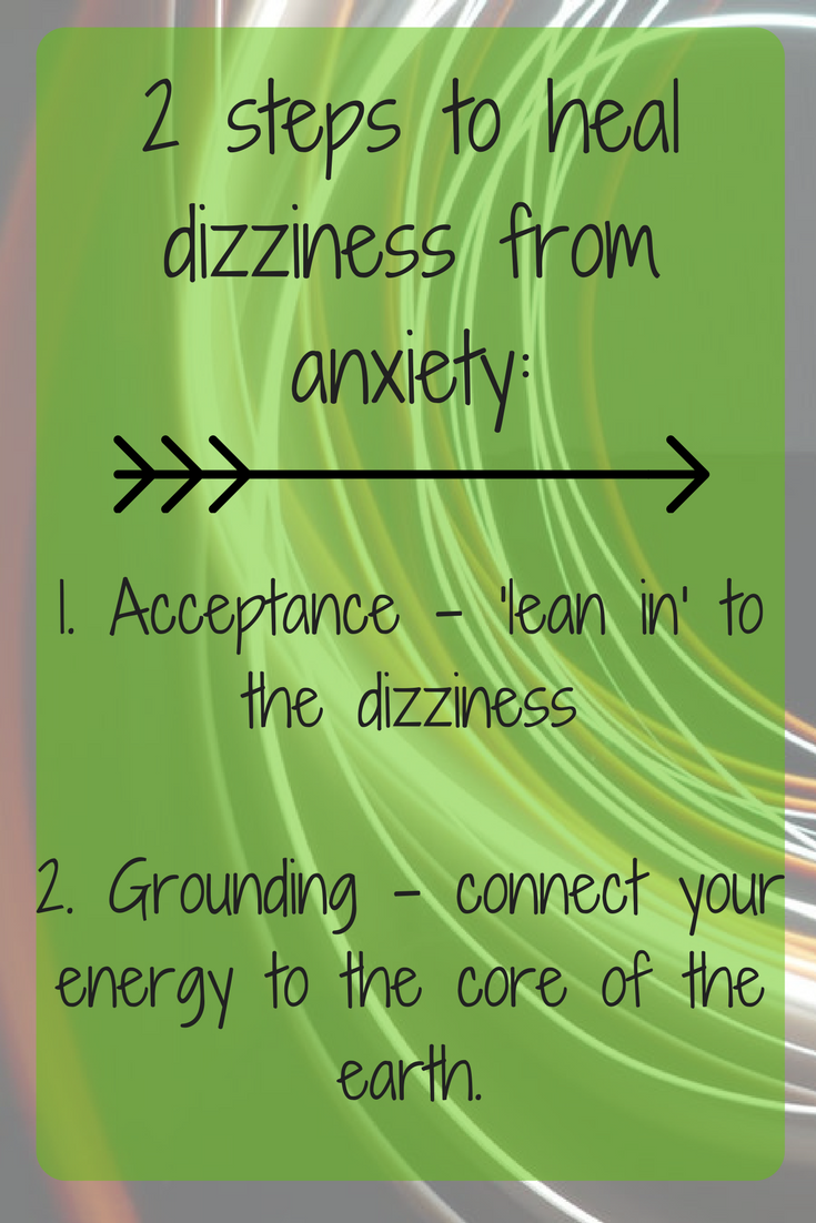 2 steps to heal dizziness from anxiety or dizzy for no reason