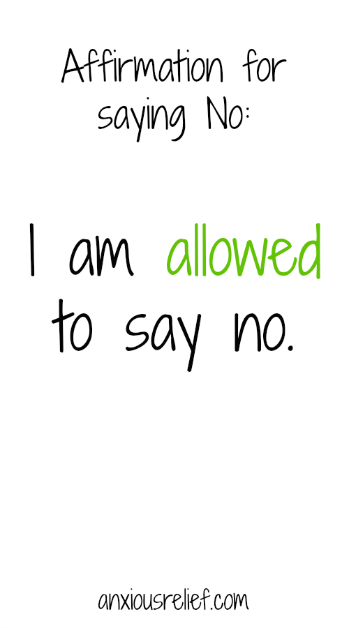 Affirmation for saying no: I am allowed to say no