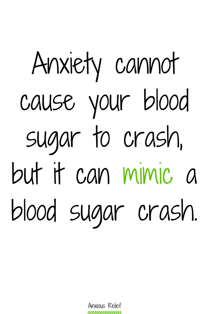 Does anxiety affect blood sugar? Anxiety cannot cause your blood sugar to crash, but it can mimic a blood sugar crash.