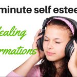 3-minute self esteem healing affirmations