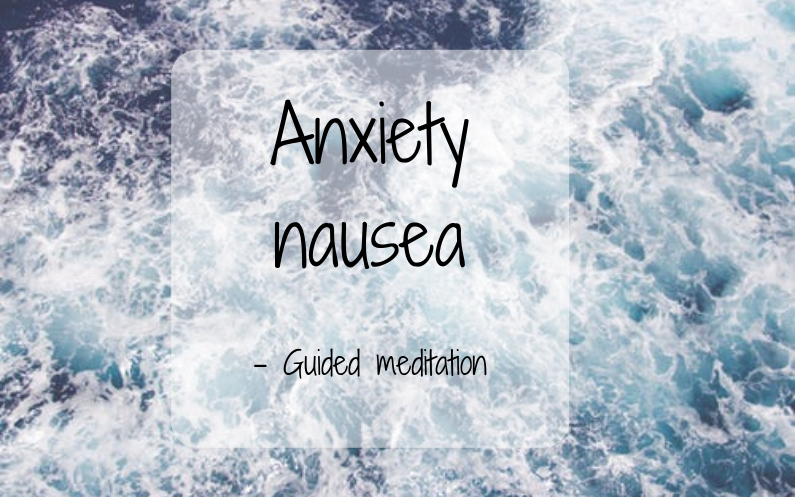 Anxiety nausea – guided meditation